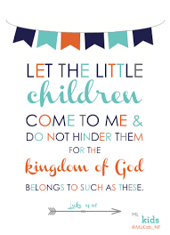 Bible Quotes About Children Adorable Let The Little Children E To Me And Do Not Hinder Them For The Bible