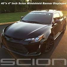 Scion Vinyl Windshield Banner Decal Sticker Graphic Multiple Size And Color Options Toyota Scion Tc Scion Scion Tc