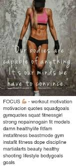 Workout Quotes Delectable Bodies Are R Capable A Nyt In T S Our Minds We Have Convince FOCUS