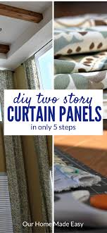Living Room Curtain Panels Easy Diy Two Story Curtain Panels In Only 5 Steps Our Home Made