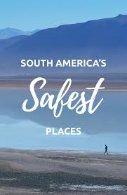 safest countries in south america 2021