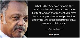 What Is The American Dream Quotes Best Of Jesse Jackson Quote What Is The American Dream The American Dream