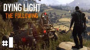 Dying Light The Following Ep 1 Dying Light The Following Coop Avec Neftys 1 Hd