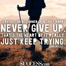 Bear Grylls Famous Quotes 24 Inspiring Quotes About Never Giving Up SUCCESS 21