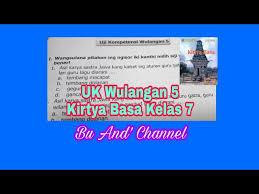 Check spelling or type a new query. Uji Kompetensi Wulangan 5 Kirtya Basa Kelas 7 Youtube