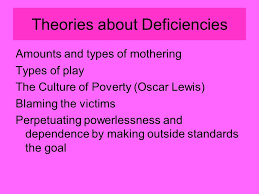 culture and the individual ppt  16 theories about deficiencies amounts and types of mothering types of play the culture of poverty oscar lewis