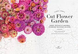 Small Picture Floret Farms Cut Flower Garden Grow Harvest and Arrange