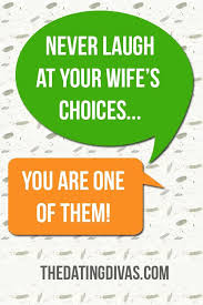 Love Choices Quotes Interesting Best Love Quotes Never Laugh At Your Wife's Choices You Are One
