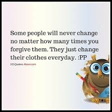 Change Quotes Funny Custom Some People Will Never Change Funny Quote