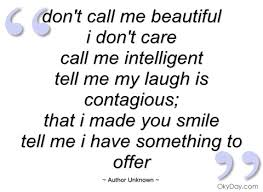 Call Me Beautiful Quotes Best of Don't Call Me Beautiful Author Unknown Quotes And Sayings