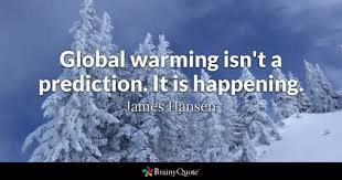 Climate Change Quotes Enchanting Global Warming Quotes BrainyQuote