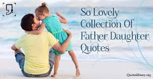 Beautiful Quotes From Father To Daughter
