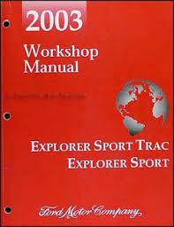 2003 ford explorer sport trac 4 door and explorer sport 2 door 2003 ford explorer sport sport trac repair shop manual original 119 00