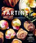 Elisabeth Tartine: A Classic Revisited: 68 All-New Recipes + 55 Updated Favorites