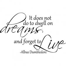 Dumbledore Quote Dreams Best of Harry Potter Wall Quotes Uploaded By Emily On We Heart It