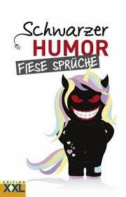 Schwarzer Humor Fiese Sprüche Portofrei Bei Bücherde Bestellen
