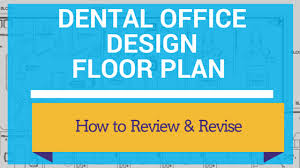 Dental Office Design Software New Dental Office Design Floor Plan How To Review And Revise