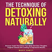 The Technique of Detoxing Naturally by Maggie Ramsey   Audiobook    Audible.com
