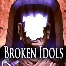 Image result for broken idols