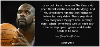 Karate Kid Quotes Cool Shaquille O'Neal Quote It's Sort Of Like In The Movie The Karate Kid