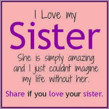 I Love My Sister Quotes And Sayings Love Makes Family Sister Classy Sis Love My Com