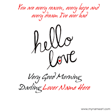 Good Morning Darling Quotes Best Of Write Name On Hello Loving Darling Good Morning Image Online