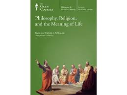 philosophy religion and the meaning of life the great courses philosophy religion and the meaning of life