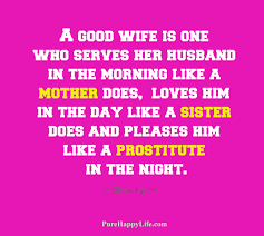Wife Quotes Unique Life Quote A Good Wife Is One Who Serves Her Husband