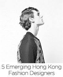 Famous Hong Kong Fashion Designers 5 Emerging Hong Kong Fashion Designers Ovolo Hotels
