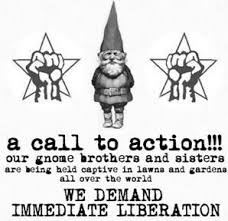 gnome liberation front sticking up for the little guy