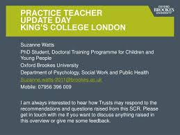 PPT - Practice Teacher Update Day King's College London PowerPoint  Presentation - ID:1558513