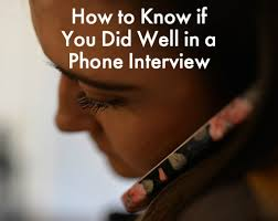 how to tell if a phone interview went well 4 signs to know how to tell if a phone interview went well 4 signs to know toughnickel