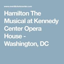 Kennedy Center Opera House Seating Chart Hamilton Hamilton The Musical At Kennedy Center Opera House