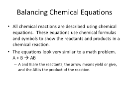 3 balancing chemical equations all chemical reactions are described using chemical