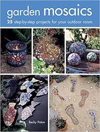 garden mosaics. Simple Garden Garden Mosaics 25 Stepbystep Projects For Your Outdoor Room Becky  Paton 9781782493303 Amazoncom Books Throughout Mosaics R