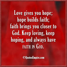 Have Faith In God Quotes Magnificent Love Hope Faith And God Quotes Empire