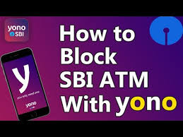how to block sbi atm card with yono app