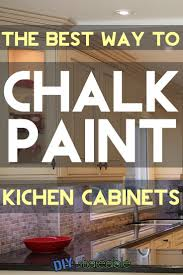 Brands Of Kitchen Cabinets 17 Best Ideas About Chalk Paint Kitchen Cabinets On Pinterest