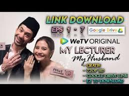Orang bilang perkataan adalah doa, hal itu yang terjadi pad. Download My Lecturer My Husband Goodreads Full Movie Google Drive Link Eps 1 7 Eps 8 Coming Soon Youtube
