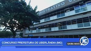 Concurso Prefeitura Uberlândia MG: último dia de inscrições