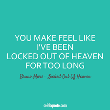 Bruno Mars Quotes Fascinating Bruno Mars Locked Out Of Heaven Quote About Typography Too Long Sex