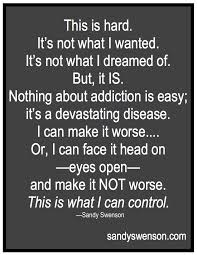 Addiction Quotes Moms Of Addicts Sandy Swenson Enchanting Addiction Quotes