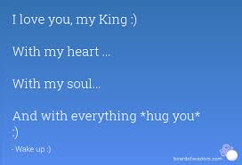 My King Quotes Cool Love You My King With My Heartwith My Souland Beauteous My King Quotes