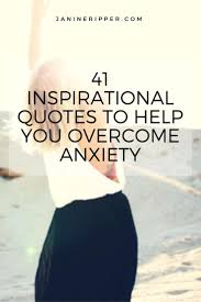 Anxiety Quotes Inspiration Inspirational Quote Famous Quotes Library