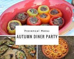 Autumn Dinner Menus Provencal Menu Autumn Dinner Party
