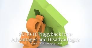 80 10 10 Piggyback Loan Advantages And Disadvantages Non
