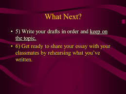 writing a descriptive essay ppt video online  what next 5 write your drafts in order and keep on the topic