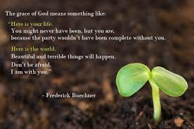 Frederick Buechner Quotes Awesome Frederick Buechner On Twitter The Grace Of God Means Something