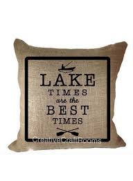 Lake Decor Accessories Canvas Lake Pillow Lake times are the best times Lake House 85