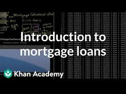 Linear Home Loans Introduction To Mortgage Loans Video Khan Academy